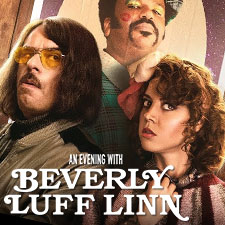 An Evening With Beverly Luff Linn : Movie