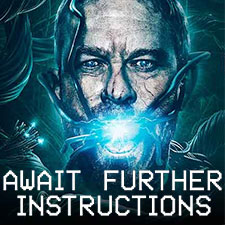 Await Further Instructions : Movie