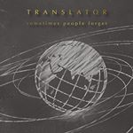 Translator  Sometimes People Forget (Music CD)