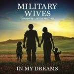 The Military Wives - In My Dreams