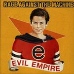 Rage Against The Machine - Evil Empire cover