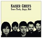 Kaiser Chiefs - Yours Truly, Angry Mob [Australian Import] cover