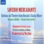 Saverio Mercadante Sinfonia on Themes from Rossinis Stabat Mater Homage to Bellini Clarinet Conc (Music CD)