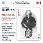 Chris Paul Harman After JSBRS  Works for Keyboards and Percussion (Music CD)