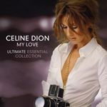 Image of Celine Dion - My Love: Ultimate Essential Collection (Music CD)