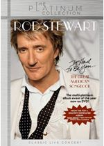 Rod Stewart - It Had to Be You (The Great American Songbook DVD)