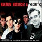 Morrissey And The Smiths  Maximum Morrissey & The Smiths (Music CD)