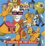 Toy Dolls  The Toy Dolls  Covered In Toy Dolls (Music CD)