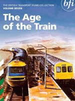 Image of British Transport Films Collection Vol.7 - The Age Of The Train