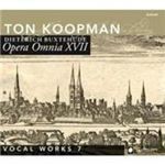Buxtehude Opera Omnia XVII  Vocal Works Volume 7 (Music CD)