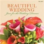 Image of Various Artists - Beautiful Wedding - Jazz For The Wedding Dinner