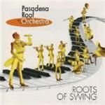 Pasadena Roof Orchestra  Roots Of Swing (Music CD)