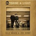 Billy Bragg - Shine a Light (Field Recordings from the Great American Railroad) (Music CD)