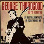 George Thorogood  Live From the Aladdin Theater Las Vegas 14th August 1995 (Music CD)