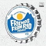 Far Out Presents Friends From Rio Project 2014  Friends From Rio Project 2014 (Music CD)