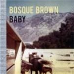 Bosque Brown  Baby Baby (Music CD)