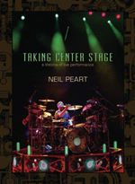 Neil Peart - Taking Centre Stage (+2DVD) cover