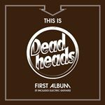 Deadheads  This Is The Deadheads First Album (It Includes Electric Guitars) (Music CD)