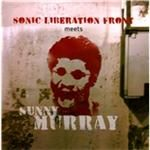 Sonic Liberation Front  Sonic Liberation Front Meets Sunny Murray (Music CD)