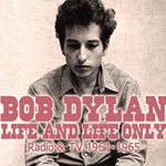 Bob Dylan  Life and Life Only (Music CD)