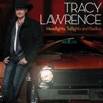 Tracy Lawrence  Headlights Taillights And Radios (Music CD)