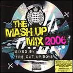 Various Artists - The Mash Up Mix 2006 [Mixed By The Cut Up Boys]
