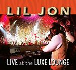 Lil Jon  Live at the Luxe Lounge DJ Set (Mixed by Lil Jon) (Music CD)