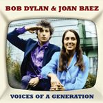 Bob Dylan & Joan Baez  Voices of A Generation (Music CD)