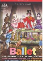 Ballet for Children - Beatrix Potter: Peter Rabbit; Tchaikovsky: The Nutcracker; Prokofiev: Peter and the Wolf; Adventures of Alice in Wonderland / Th