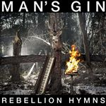 Image of Man's Gin - Rebellion Hymns (Music CD)