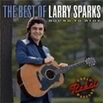 Image of Larry Sparks - The Best Of Larry Sparks: Bound To Ride
