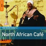 Various Artists - The Rough Guide To North African Cafe cover
