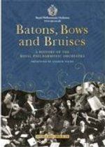 Batons Bows And Bruises (A Dvd History Of The Rpo With Bonus Audio CD) 2009
