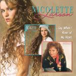 Nicolette Larson - ...Say When/Rose of My Heart cover