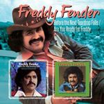 Freddy Fender - Before the Next Teardrop Falls/Are You Ready for Freddy? cover