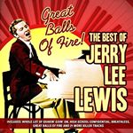 Jerry Lee Lewis  Jerry Lee Lewis  Great Balls of Fire The Best of (Music CD