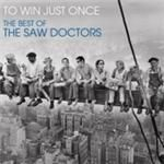 The Saw Doctors  To Win Just Once...The Best Of The Saw Doctors (Music CD)