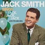 Jack Smith  Sings Jack Jack Jack! (Music CD)