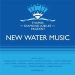 Image of Ensemble H2o - New Water Music - Music for the Thames Diamond Jubilee Pageant (Original Soundtrack) (Music CD)