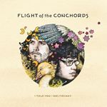 Flight Of The Conchords  I Told You I Was Freaky (Music CD)