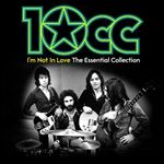 Image of 10cc - I'm Not In Love: The Essential Collection (Music CD)