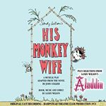 Original London Cast  His Monkey WifeSelections From Aladdin (Original Soundtrack) (Music CD)