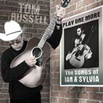Tom Russell  Play One More (The Songs of Ian & Sylvia) (Music CD)