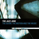 Jazz June (The)  Boom The Motion and the Music (Music CD)