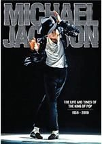 Michael jackson the life and times of the king of pop 1958 2009