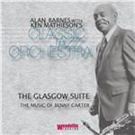 Alan Barnes & Ken Mathiesons Classic Jazz Orchestra  Glasgow Suite (The Music of Benny Carter) (Music CD)